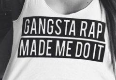 Gangsta Rap Made Me Do It