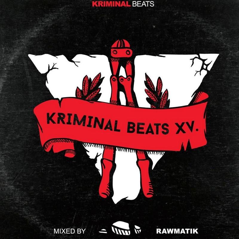 Kriminal Beats XV. mixed by Rawmatik