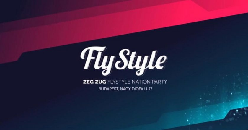 FlyStyle Nation Party - Zeg Zug Budapest